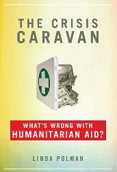 The Crisis Caravan by Linda Polman