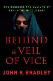 Behind the Veil of Vice, by John R. Bradley