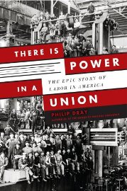 There is Power in a Union, by Philip Dray